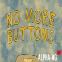 No More Buttons